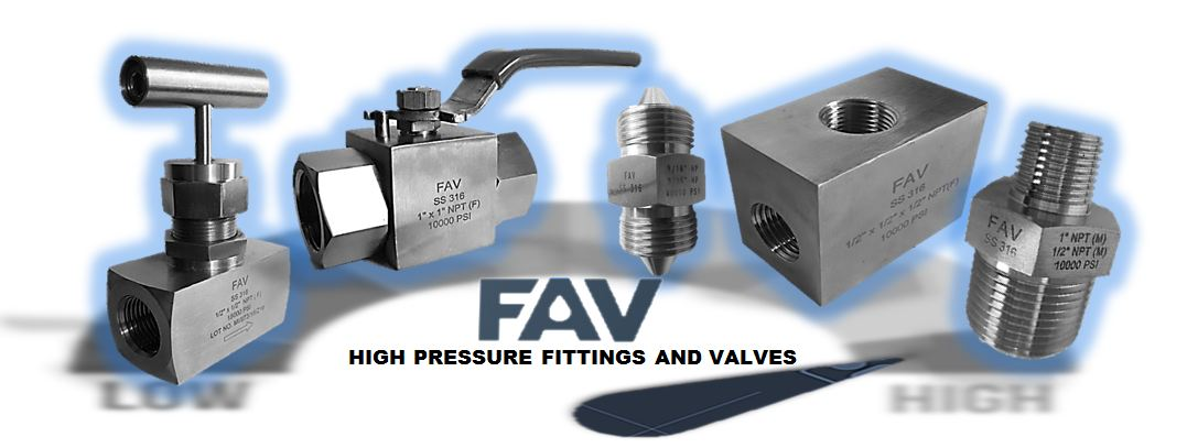 High Pressure Fittings and Valves - FAV Fittings and Valves